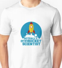 Actually, I Am A Rocket Scientist Unisex T-Shirt