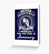 The power of a woman who was born in January T-shirt Greeting Card