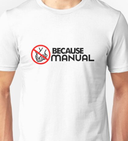 BECAUSE MANUAL (2) Unisex T-Shirt