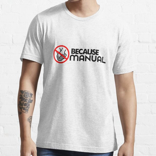 BECAUSE MANUAL (2) Essential T-Shirt