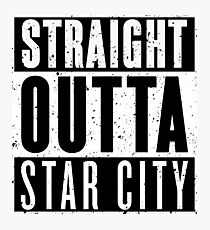 Straight Outta Star City Photographic Print