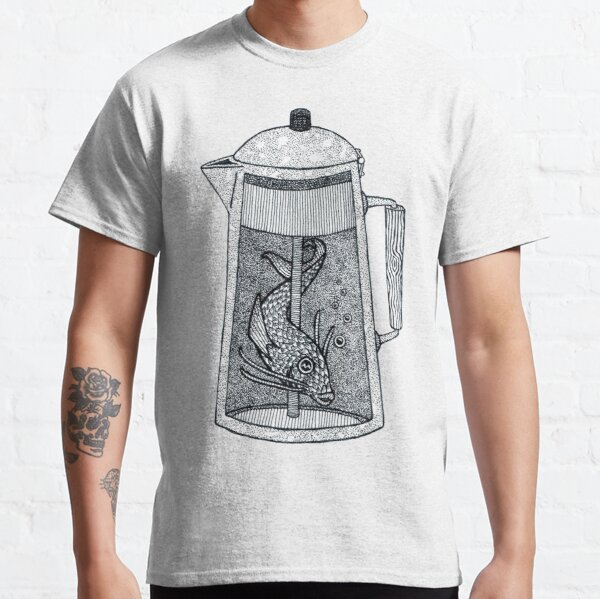 There was a fish in the percolator Classic T-Shirt