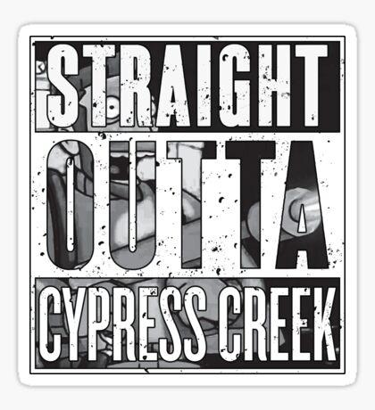 Straight Outta Cypress Creek (w/Graphic) [Roufxis - RB] Sticker