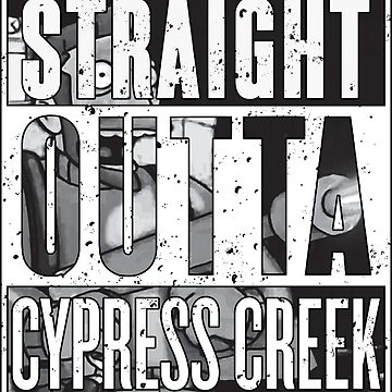Straight Outta Cypress Creek (w/Graphic) [Roufxis - RB] by RoufXis