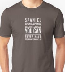 You can never have too many spaniels Unisex T-Shirt