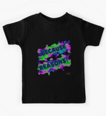 Because Reasons! Kids Clothes