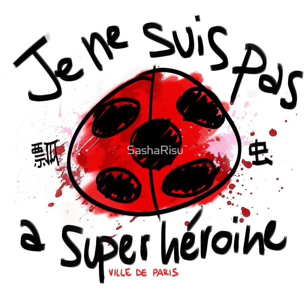 Je Ne suis pas a superheroine by SashaRisu