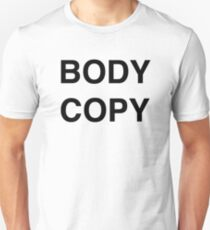 BODY COPY (shirts etc.) Unisex T-Shirt