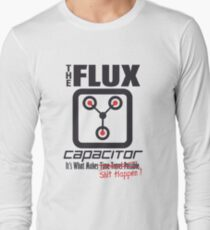 The Flux Capacitor - Makes $#it Happen Long Sleeve T-Shirt