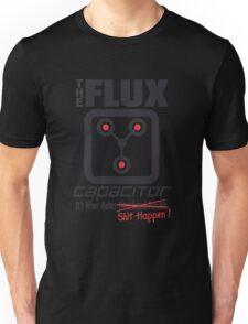 The Flux Capacitor - Makes $#it Happen Unisex T-Shirt