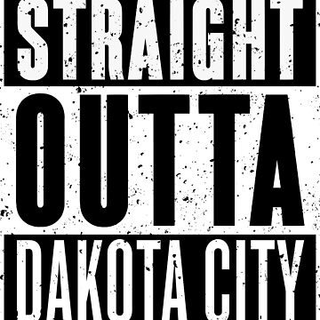 Straight Outta Dakota City by RoufXis