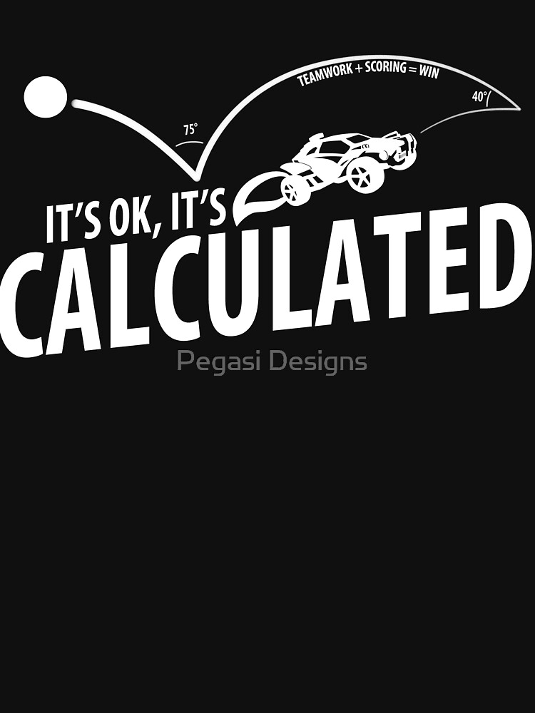 IT'S OK, IT'S CALCULATED | Unisex T-Shirt