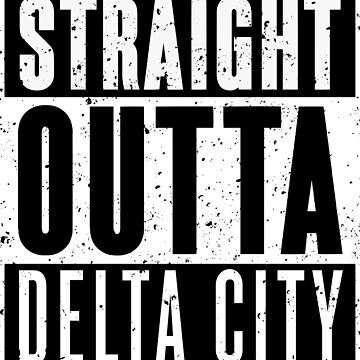 Straight Outta Delta City by RoufXis