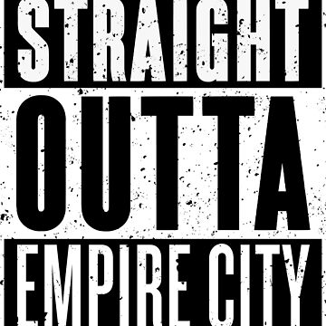 Straight Outta Empire City by RoufXis
