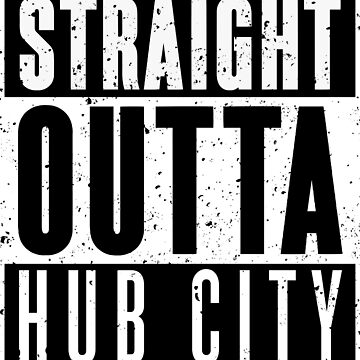 Straight Outta Hub City by RoufXis