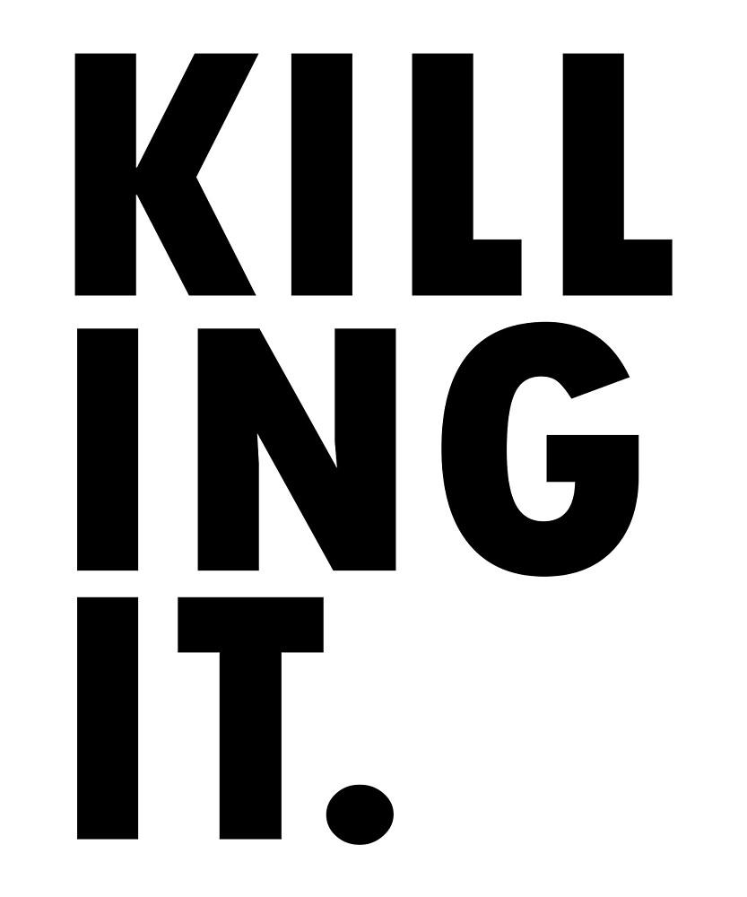Killing It by CreativeStrike