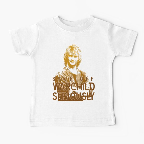 Back off Warchild - SERIOUSLY Baby T-Shirt