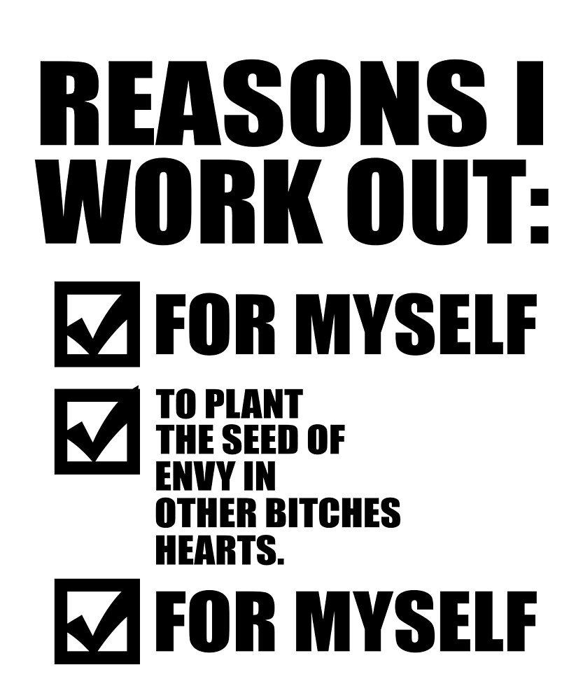 Reasons I Work Out by CreativeStrike
