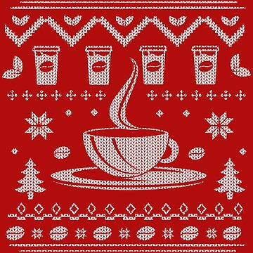 Coffee Lovers Ugly Sweater by Funnydoneright