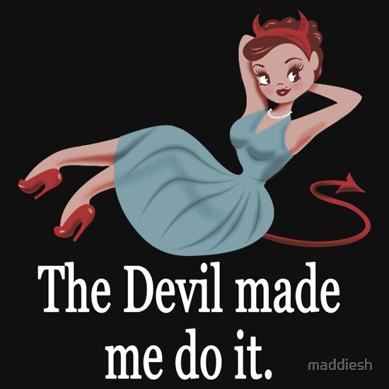 TShirtGifter presents: The Devil Made Me Do It | Women's T-Shirt