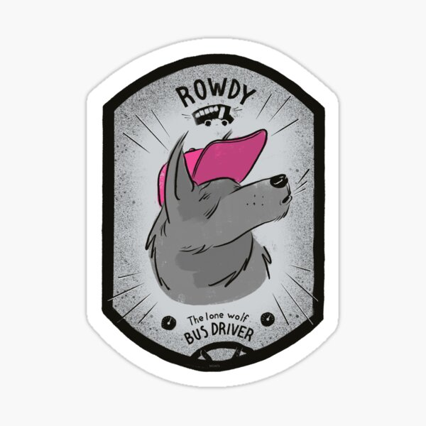 Rowdy - The Lone Wolf Bus Driver Sticker