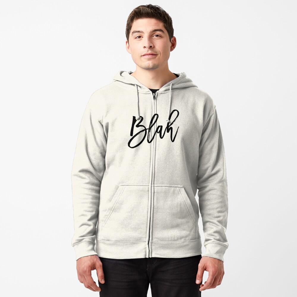 Blah hand brush lettering in black Zipped Hoodie