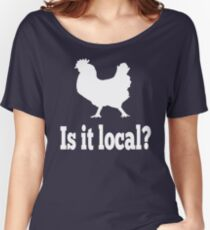 Is It Local? Portlandia Quote Women's Relaxed Fit T-Shirt