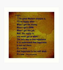 I'll be happy when ..... quote. Art Print