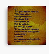 I'll be happy when ..... quote. Canvas Print