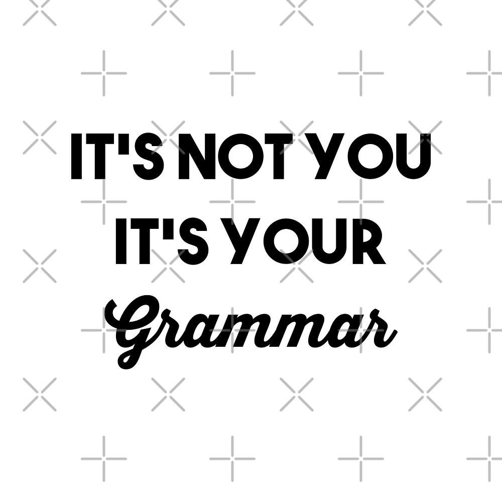 It's Your Grammar by DJBALOGH