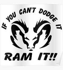 If you can't dodge it, RAM IT!! Poster