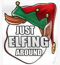 Just Elfing Around Funny Shirt Ugly Christmas Holiday Gift Tshirt Poster