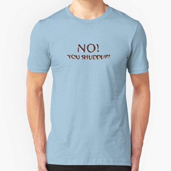 no! Slim Fit T-Shirt
