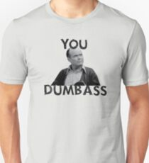 You Dumbass - That 70s Show Unisex T-Shirt