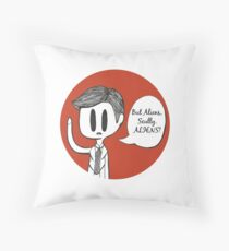 Aliens, Scully. ALIENS! Throw Pillow