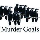 Murder Goals by artdamnit