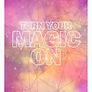Turn Your Magic On by Stephie Johnson