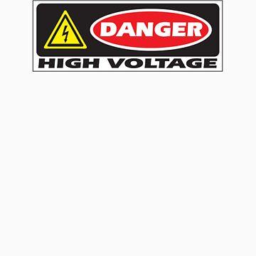 Danger - High Voltage by carvnmarvn
