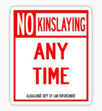 NO KINSLAYING Sticker