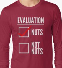 Evaluation.... nuts. Long Sleeve T-Shirt