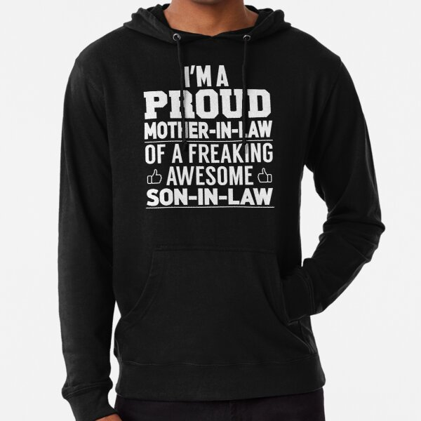 Proud Son in Law of A Freaking Awesome Mother in Law Zip Hooded Sweatshirt