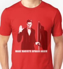 Make Racists Afraid Again T-Shirt