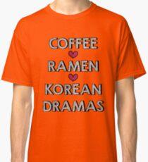 Coffee - Ramen - Korean Dramas Classic T-Shirt