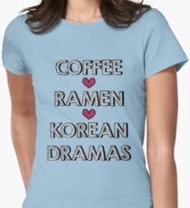 Coffee - Ramen - Korean Dramas Womens Fitted T-Shirt