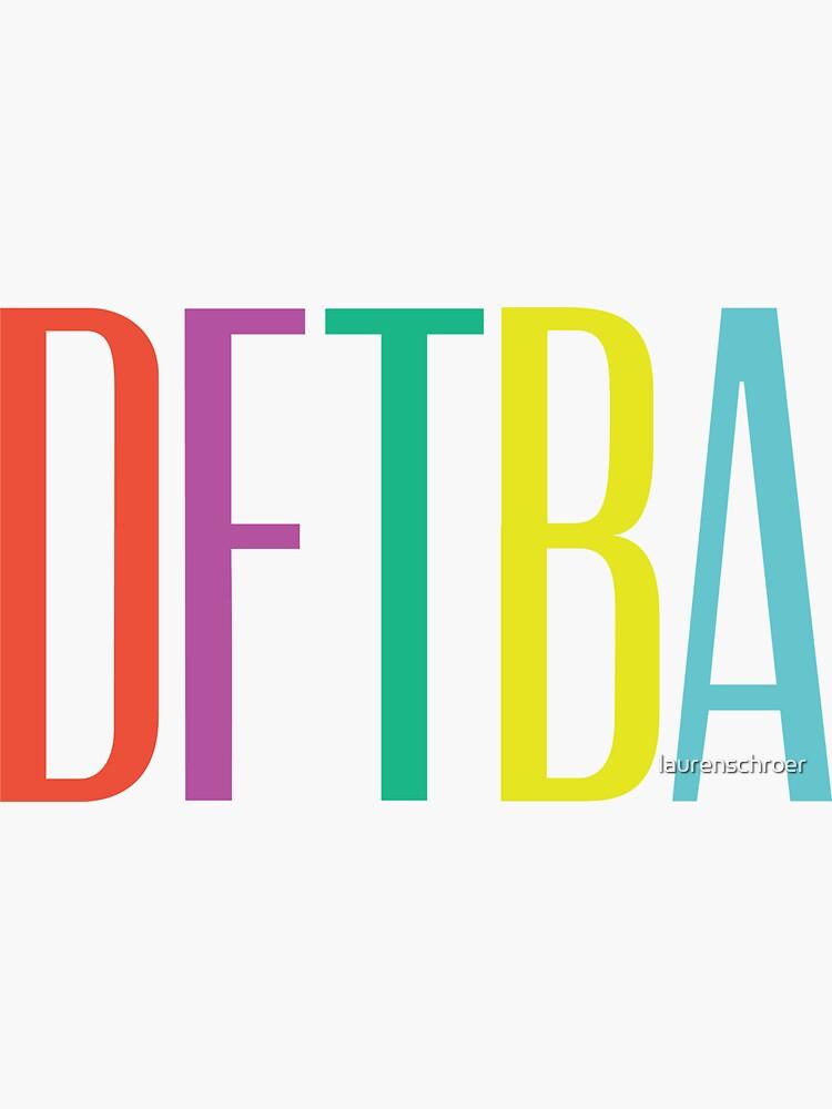DFTBA 2.0 by laurenschroer