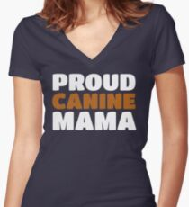 Proud Canine Mom - Puppy Dog Mama Pride Women's Fitted V-Neck T-Shirt