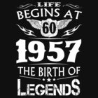 Life Begins At 60 1957 The Birth Of Legends by teelover26