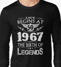 Life Begins At 50 1967 The Birth Of Legends Long Sleeve T-Shirt