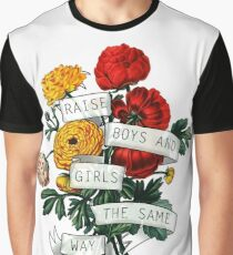 Raise Boys and Girls the Same Way Graphic T-Shirt