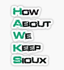 How About We Keep Sioux UND Sticker